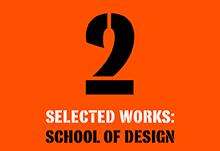 2- Selected works: School of Design