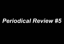 Periodical Review #5