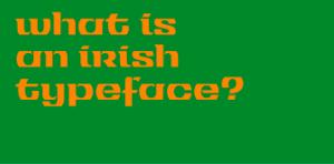 Athbheochan: Type, Revival, and Ideas of Irishness