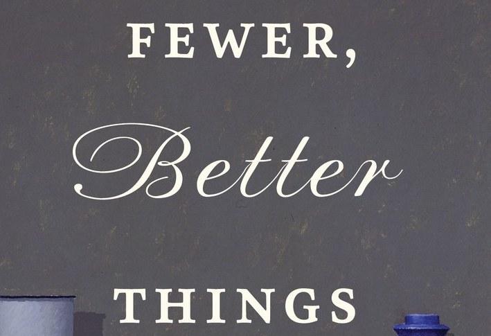 Fewer Better Things - a talk by Glenn Adamson